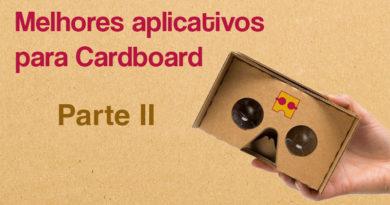 Os melhores aplicativos para Cardboard – Parte II